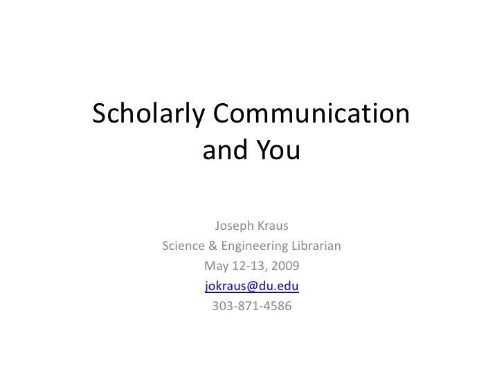 Scholarly Communication May 12-13, 2009