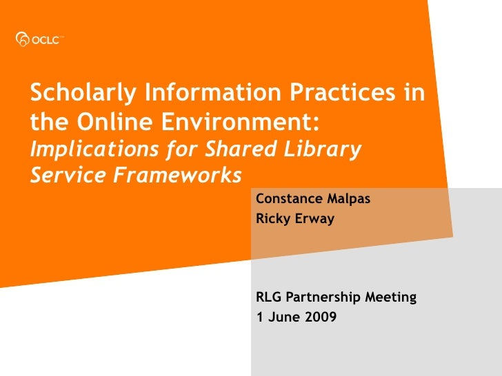 Scholarly Information Practices in the Online Environment:  Implications for Shared Library Service Frameworks Constance M...