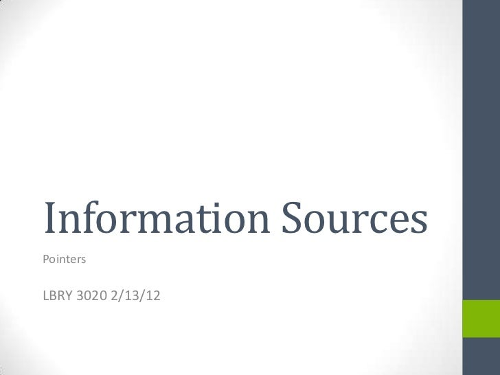 Information SourcesPointersLBRY 3020 2/13/12