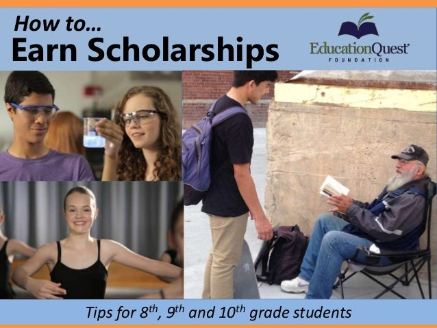 How to earn  SCHOLARSHIPS  for college  There are things you can  do NOW that will help you  get scholarships later!