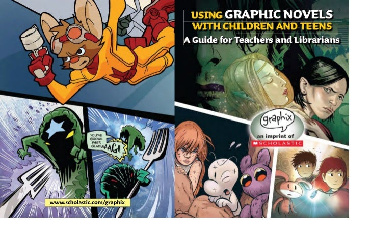 USING GRAPHIC NOVELS                              WITH CHILDREN AND TEENS                             A Guide for Teachers...