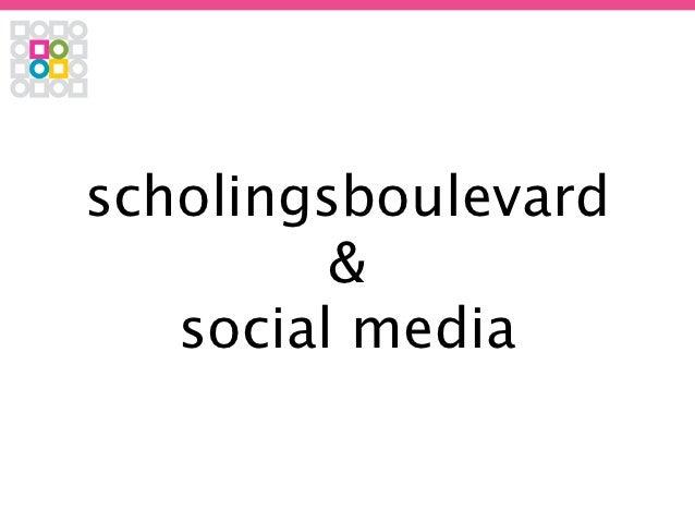 scholingsboulevard         &   social media