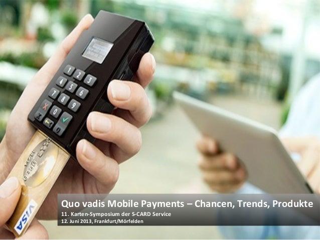 © Heike Scholz, mobile zeitgeist, 2013Quo vadis Mobile Payments – Chancen, Trends, Produkte11. Karten-Symposium der S-CARD...