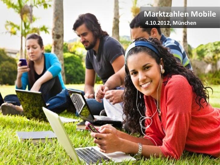 Marktzahlen Mobile                                         4.10.2012, München© Heike Scholz, mobile zeitgeist, 2012