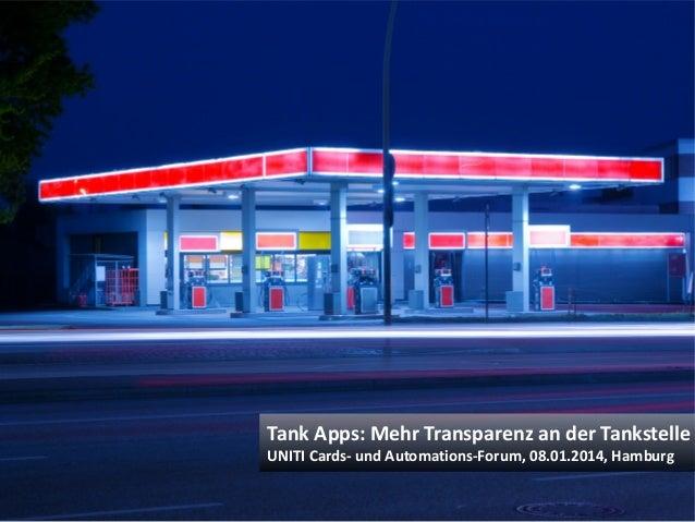 © Heike Scholz, mobile zeitgeist, 2014 Tank Apps: Mehr Transparenz an der Tankstelle UNITI Cards- und Automations-Forum, 0...