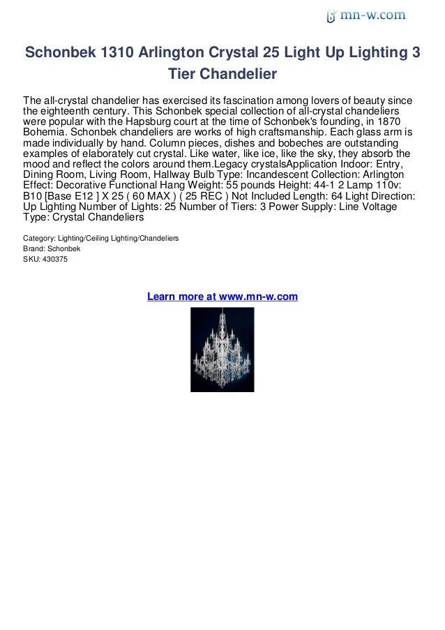 Schonbek 1310 Arlington Crystal 25 Light Up Lighting 3                   Tier ChandelierThe all-crystal chandelier has exe...