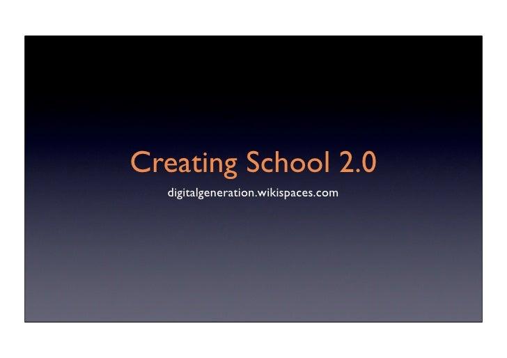 Creating School 2.0   digitalgeneration.wikispaces.com