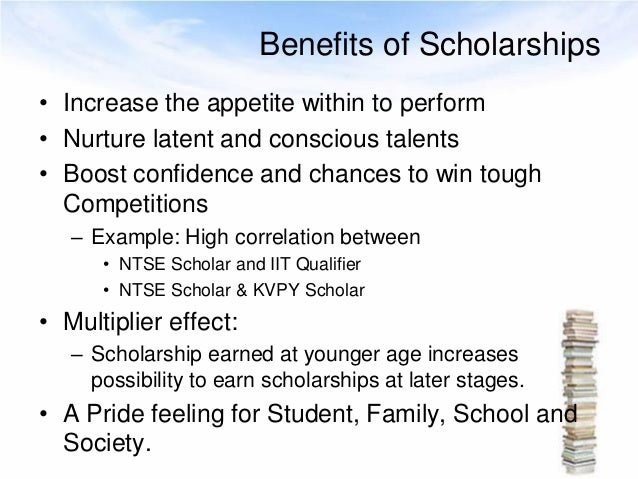 Benefits of schorlaships?