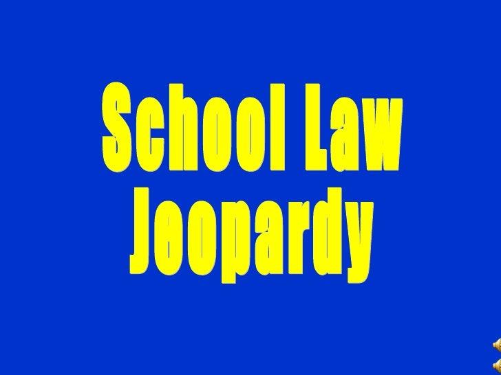 School Law Jeopardy