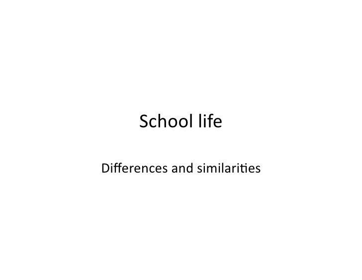 Schoollife  Differencesandsimilari2es