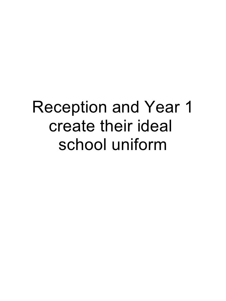 Reception and Year 1 create their ideal  school uniform