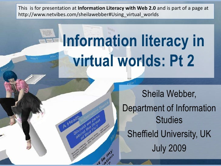 This  is for presentation at Information Literacy with Web 2.0 and is part of a page at http://www.netvibes.com/sheilawebb...