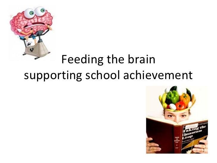 Feeding the brainsupporting school achievement