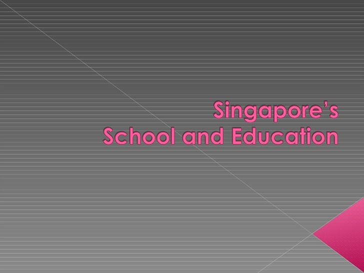 Singapore Ministry of Education's aim is to help usdiscover our own talents, to make the best of thesetalents and realise ...