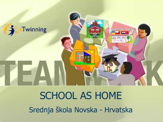 SCHOOL AS HOME Srednja škola Novska - Hrvatska