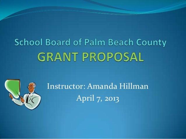 Instructor: Amanda Hillman April 7, 2013