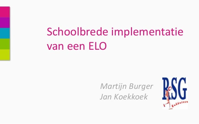 Schoolbrede implementatie van een ELO - Onderwijsdag 2013