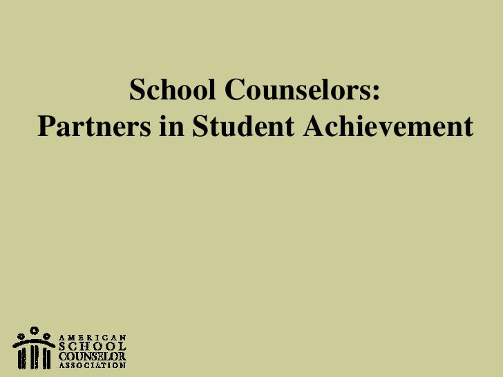 School Counselors:Partners in Student Achievement<br />