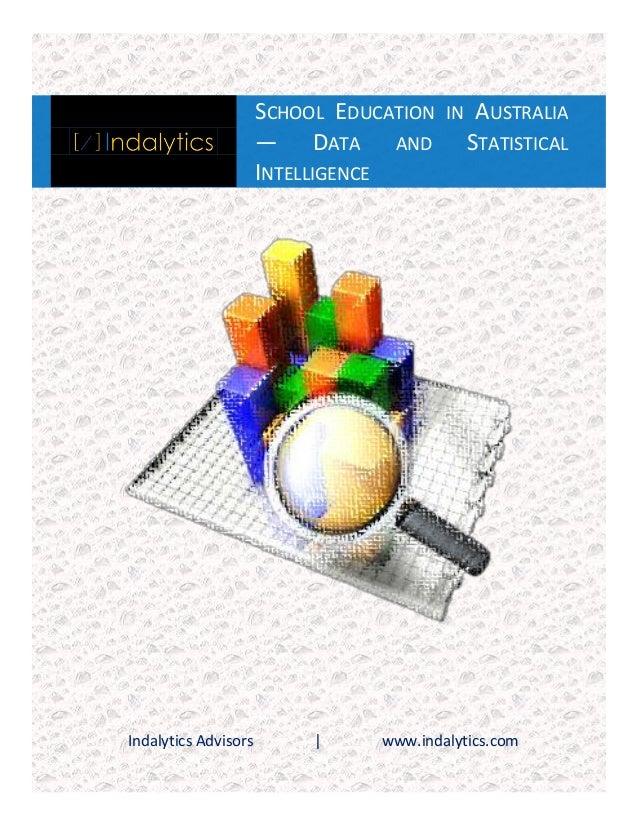 SCHOOL EDUCATION — DATA AND INTELLIGENCE  Indalytics Advisors     IN  AUSTRALIA STATISTICAL  www.indalytics.com