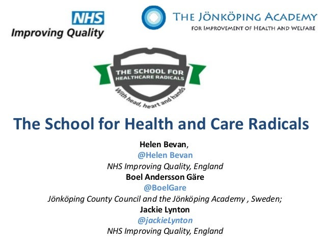 @HelenBevan @BoelGare @JackieLynton #Quality 2014 #M5 The School for Health and Care Radicals Helen Bevan, @Helen Bevan NH...