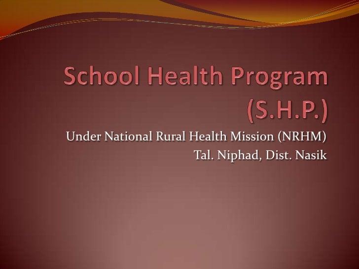 Under National Rural Health Mission (NRHM)                     Tal. Niphad, Dist. Nasik