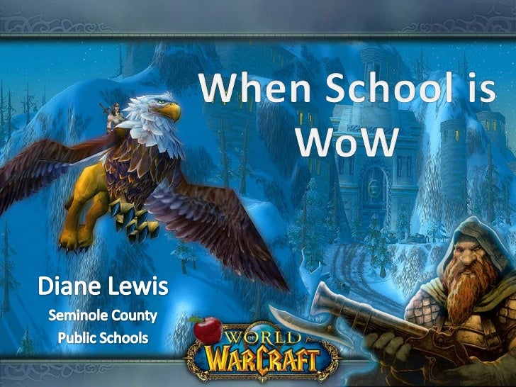 When School isWoW<br />Diane Lewis<br />Seminole County<br />Public Schools<br />