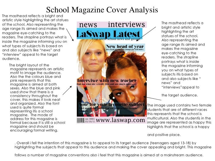 School Magazine Cover Analysis <ul><li>The bright layout of the magazine represents an artistic motif to image the audienc...
