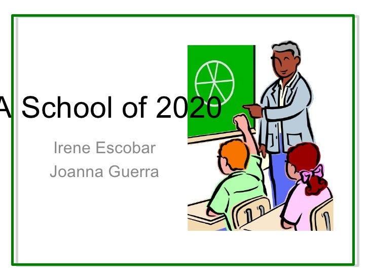A School of 2020 Irene Escobar Joanna Guerra
