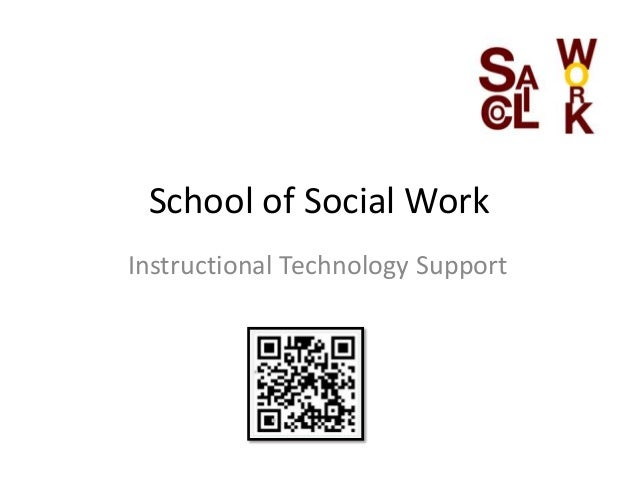 School of Social WorkInstructional Technology Support