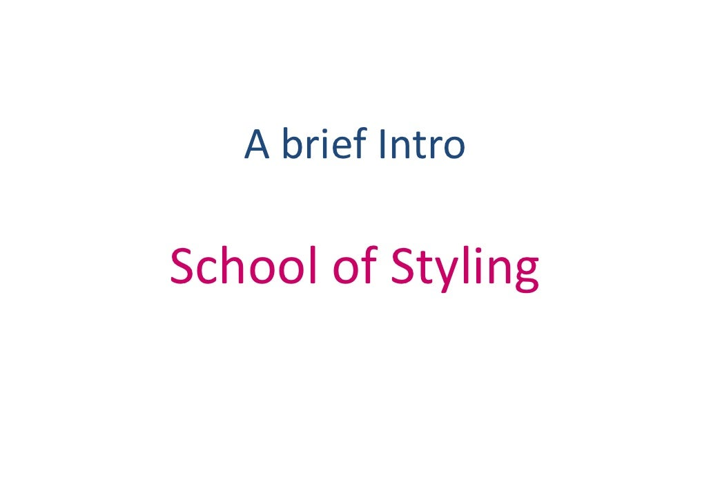 A brief Intro  School of Styling