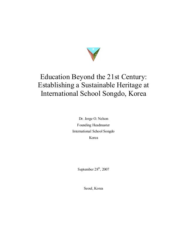 Education Beyond the 21st Century:Establishing a Sustainable Heritage at International School Songdo, Korea               ...