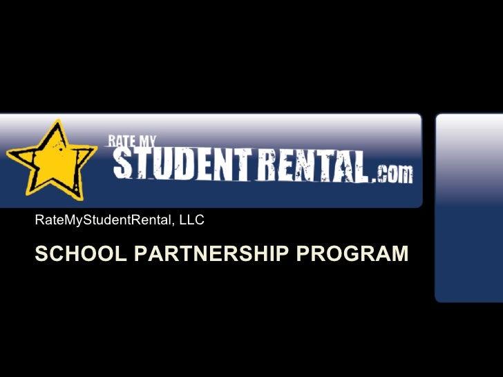 RateMyStudentRental, LLC  SCHOOL PARTNERSHIP PROGRAM