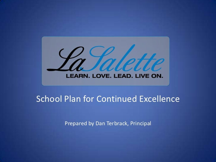 School Plan for Continued Excellence<br />Prepared by Dan Terbrack, Principal<br />