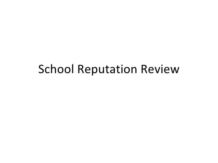 School Reputation Review