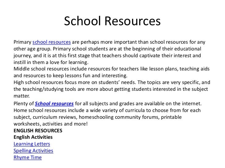School ResourcesPrimary school resources are perhaps more important than school resources for anyother age group. Primary ...