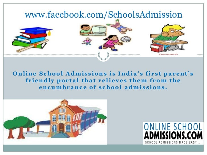 www.facebook.com/SchoolsAdmission<br />Online School Admissions is India's first parent's friendly portal that relieves th...