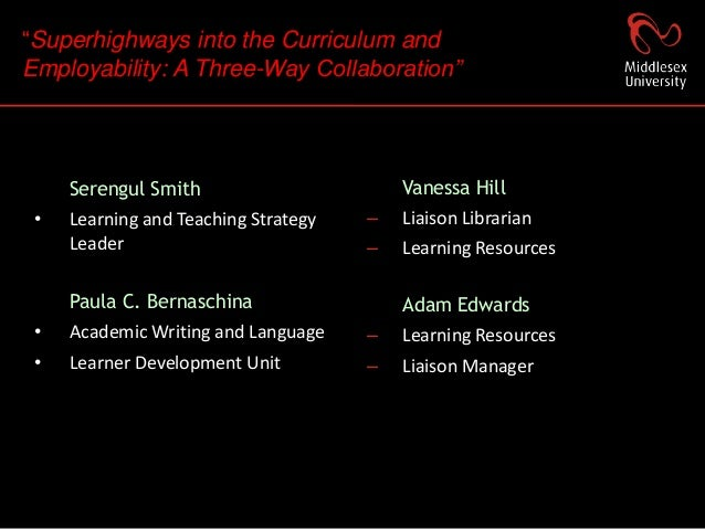 """""""Superhighways into the Curriculum andEmployability: A Three-Way Collaboration""""     Serengul Smith                       V..."""