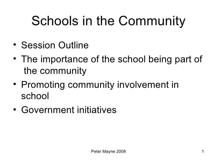 Schools in the Community <ul><li>Session Outline </li></ul><ul><li>The importance of the school being part of  the communi...