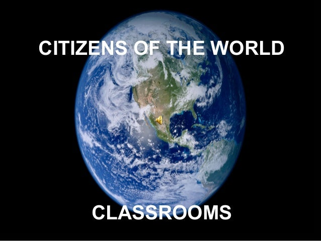 CITIZENS OF THE WORLD    CLASSROOMS