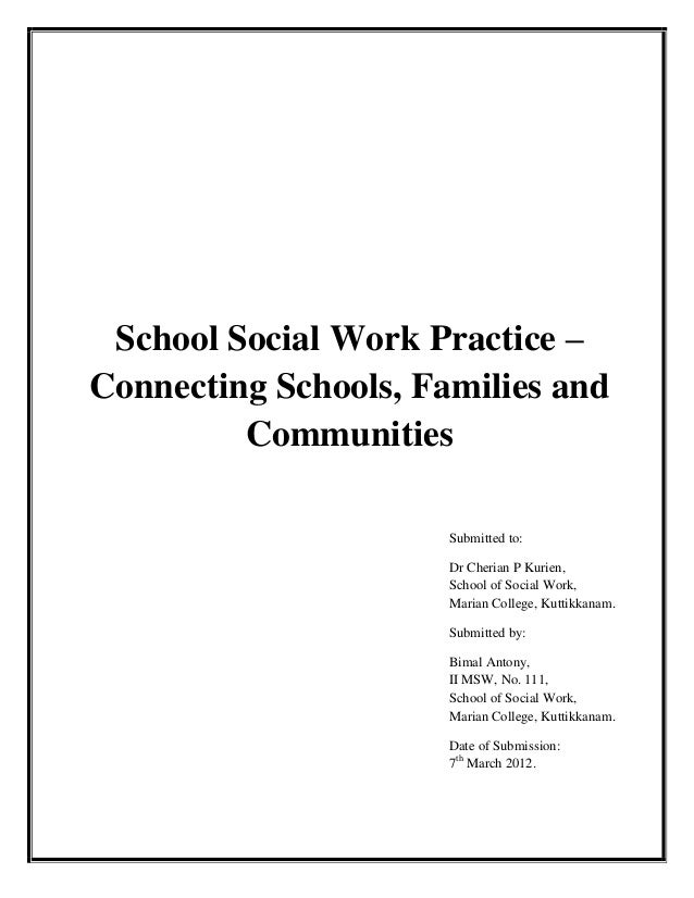 School Social Work Practice – Connecting Schools, Families and Communities Submitted to: Dr Cherian P Kurien, School of So...
