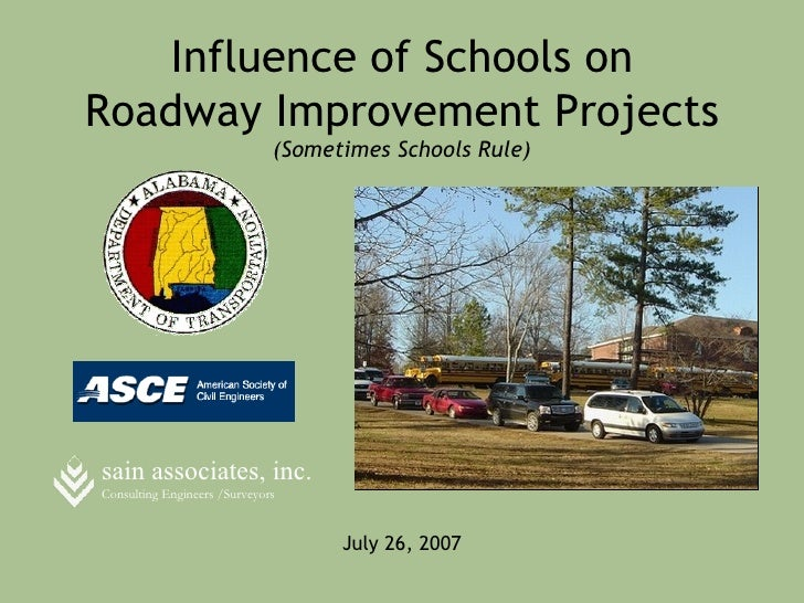 Influence of Schools onRoadway Improvement Projects                              (Sometimes Schools Rule)sain associates, ...