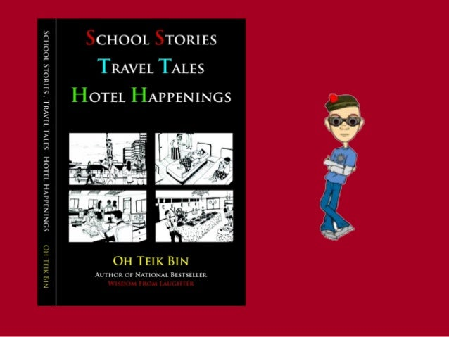 School Stories * Travel Tales * Hotel Happenings
