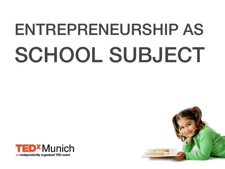 Entrepreneurship as School Subject