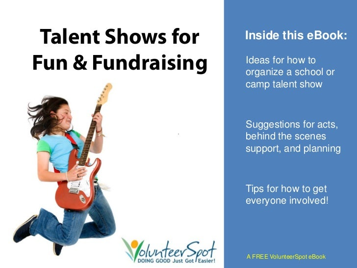 Talent Shows for   Inside this eBook:Fun & Fundraising   Ideas for how to                    organize a school or         ...