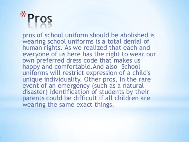 school uniform pro contra essay The pros and cons of school uniforms is a hot-button issue that's not going away how do you feel about schoool uniforms school uniform cons.