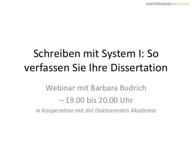 Schreiben mit System I: Soverfassen Sie Ihre DissertationWebinar mit Barbara Budrich– 19.00 bis 20.00 Uhrin Kooperation mi...