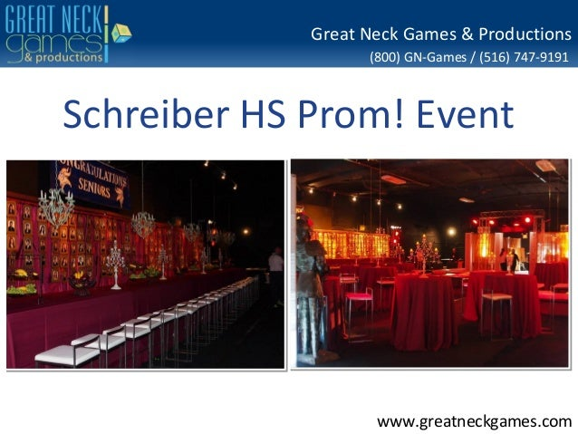 (800) GN-Games / (516) 747-9191 www.greatneckgames.com Great Neck Games & Productions Schreiber HS Prom! Event