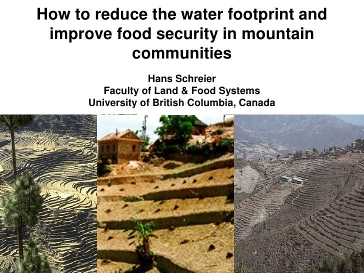 How to reduce the water footprint and improve food security in mountain communities [Hans Schreier]