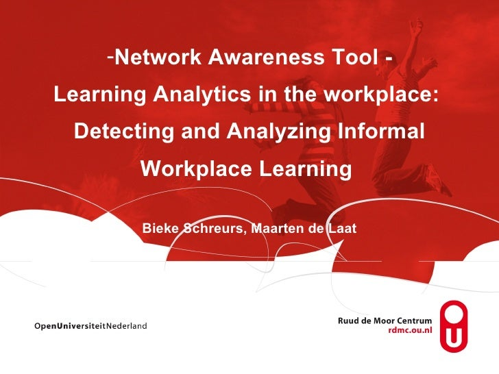 Network Awareness Tool - Learning Analytics in the workplace: Detecting and Analyzing Informal Workplace Learning