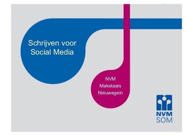 Schrijven voor Social Media  NVM Makelaars Nieuwegein
